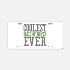 Coolest Maid of Honor Ever Aluminum License Plate