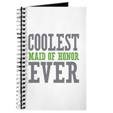 Coolest Maid of Honor Ever Journal