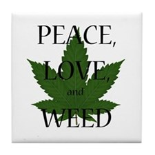 Peace, Love, and Weed Tile Coaster