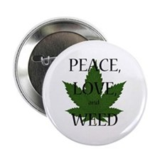 "Peace, Love, and Weed 2.25"" Button"