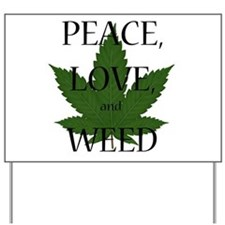 Peace, Love, and Weed Yard Sign