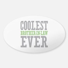 Coolest Brother-In-Law Ever Sticker (Oval)