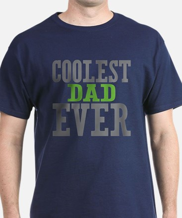 Coolest Dad Ever T-Shirt