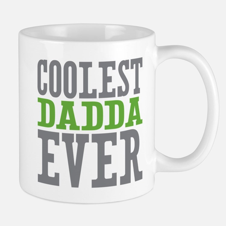 Coolest Dadda Ever Mug