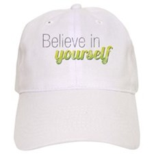Believe In Yourself Baseball Cap