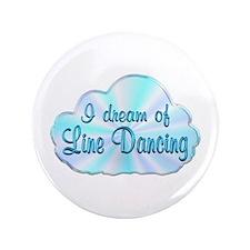 "Line Dancing Dreamer 3.5"" Button"