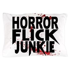Horror Flick Junkie Pillow Case