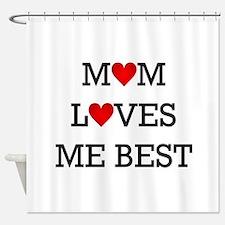 mom loves me best Shower Curtain