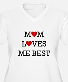 mom loves me best Plus Size T-Shirt