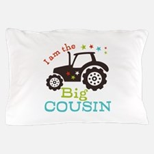 Big Cousin Tractor Pillow Case