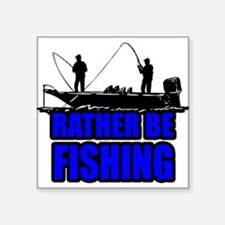1ratherbefishing1 Sticker