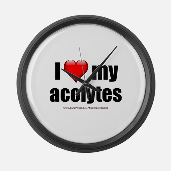 """Love My Acolytes"" Large Wall Clock"