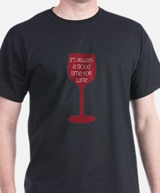 Good Time For Wine T-Shirt