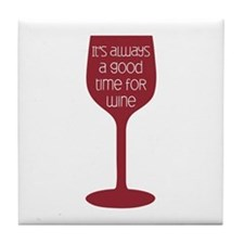 Good Time For Wine Tile Coaster