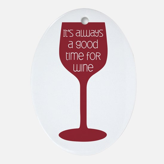 Good Time For Wine Ornament (Oval)