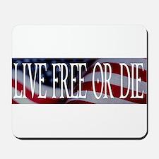 LIVE FREE OR DIE Mousepad