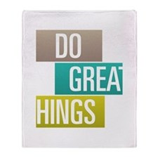 Do Great Things Throw Blanket