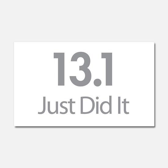 13.1 Just Did It Car Magnet 20 x 12