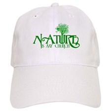 Nature is my Church Baseball Cap