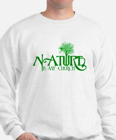 Nature is my Church Sweatshirt