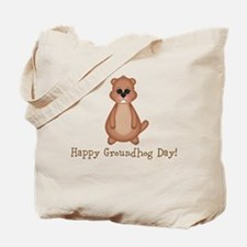 Happy Groundhog Day! Tote Bag