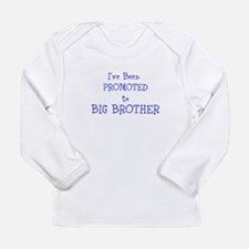 Ive Been Promoted to Big Brother Long Sleeve T-Shi
