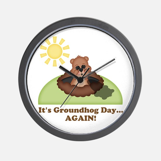 Its Groundhog Day...AGAIN! Wall Clock