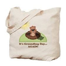 Its Groundhog Day...AGAIN! Tote Bag