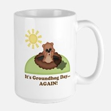 Its Groundhog Day...AGAIN! Mugs