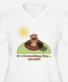 Its Groundhog Day...AGAIN! Plus Size T-Shirt