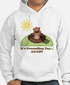 Its Groundhog Day...AGAIN! Hoodie