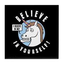 I Believe In Me Tile Coaster