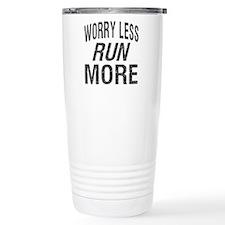 Worry Less, Run More Travel Mug