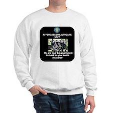 AFFORDABLE HEALTHCARE UNIT Sweatshirt