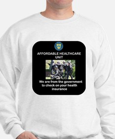 AFFORDABLE HEALTHCARE UNIT Sweatshirt