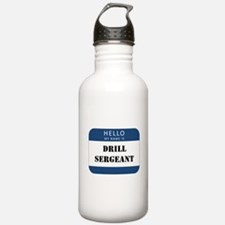Hello my name is Drill Sergeant Water Bottle
