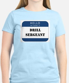 Hello my name is Drill Sergeant T-Shirt