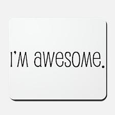I'm awesome. Mousepad
