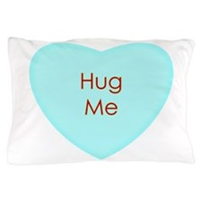 Hug Me Conversation Heart Pillow Case