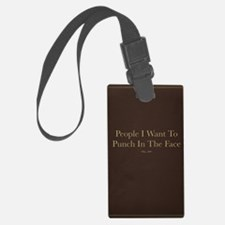 People I Want To Punch In The Fa Luggage Tag