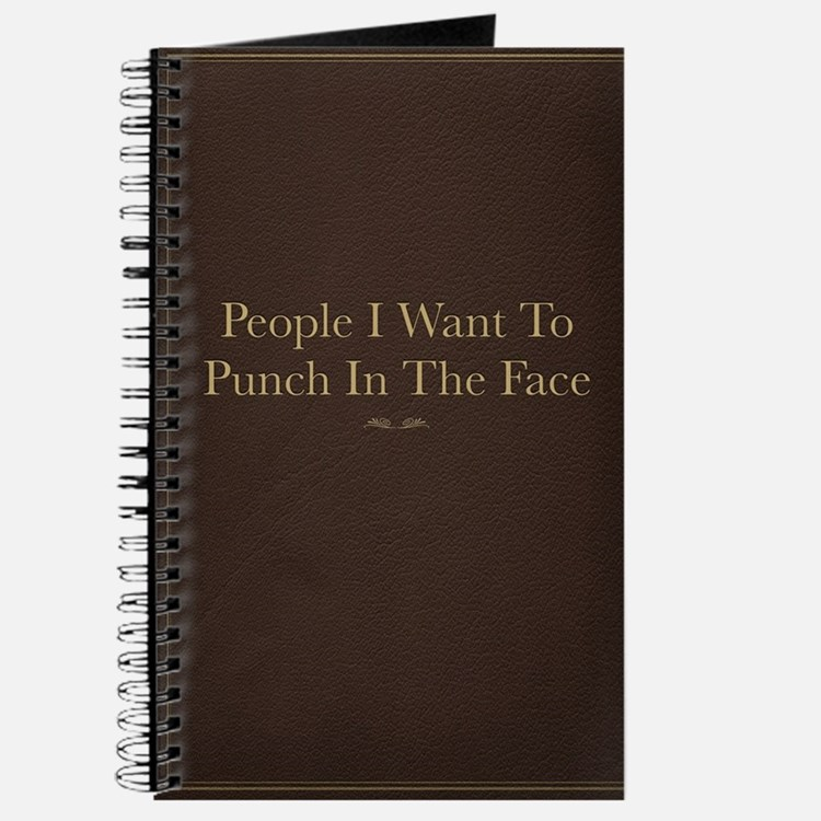 People I Want To Punch In The Face Journal