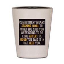 Commitment Shot Glass