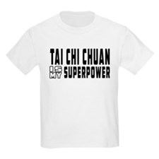 Tai Chi Chuan Is My Superpower T-Shirt