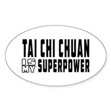 Tai Chi Chuan Is My Superpower Decal