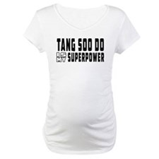 Tang Soo Do Is My Superpower Shirt