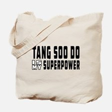 Tang Soo Do Is My Superpower Tote Bag
