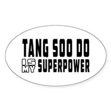 Tang Soo Do Is My Superpower Decal