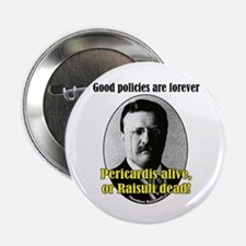 Good Policies Are Forever Button