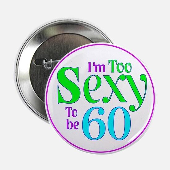 60th birthday sexy Button