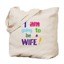 I Am Going To Be a Wife Tote Bag